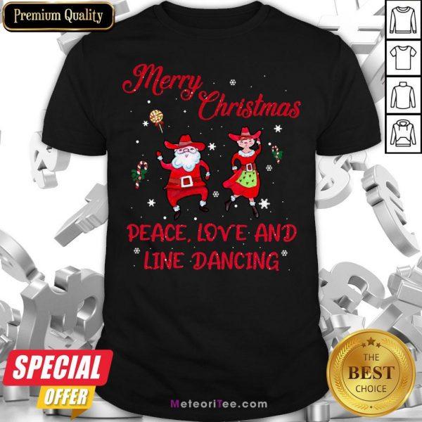 Nice Merry Christmas Peace Love And Line Dancing Shirt