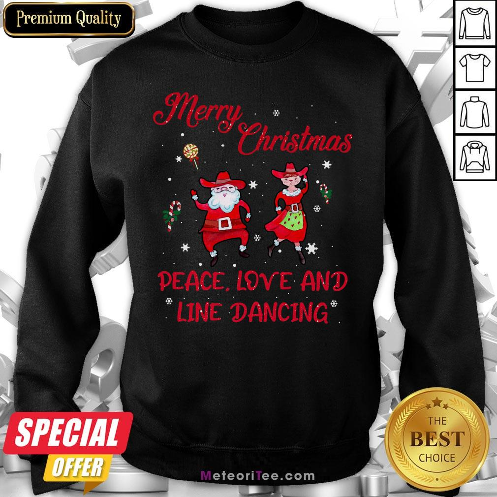 Nice Merry Christmas Peace Love And Line Dancing Sweatshirt