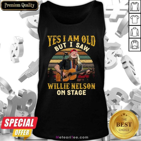 Yes I Am Old But I Saw Willie Nelson On Stage Vintage Retro Tank Top - Design By Meteoritee.com