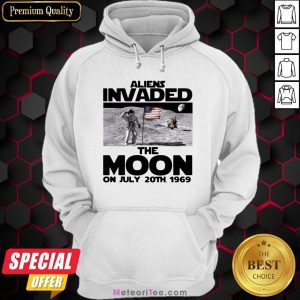 Premium Aliens Invaded The Moon On July 20th 1969 Hoodie