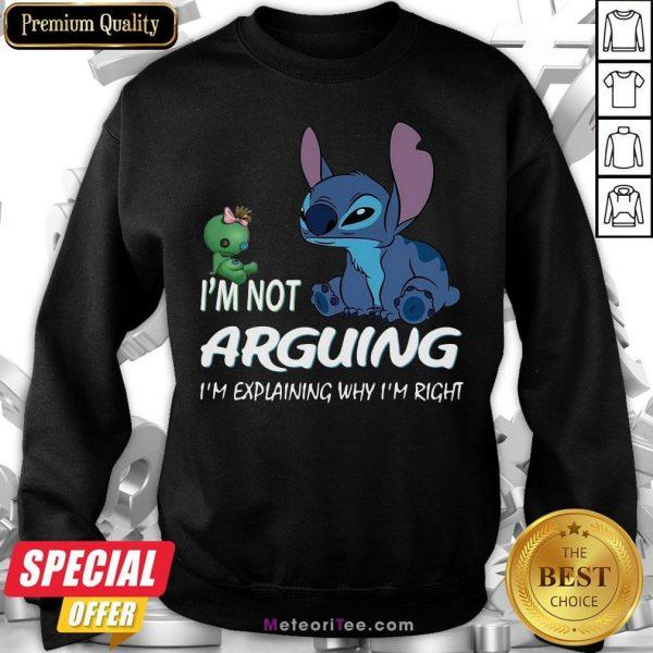 Stitch I'm Not Arguing I'm Explaining Why I'm Right Black Sweatshirt