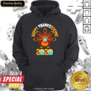 Top Happy Thanksgiving 2020 Turkey Face Mask Quarantine Hoodie