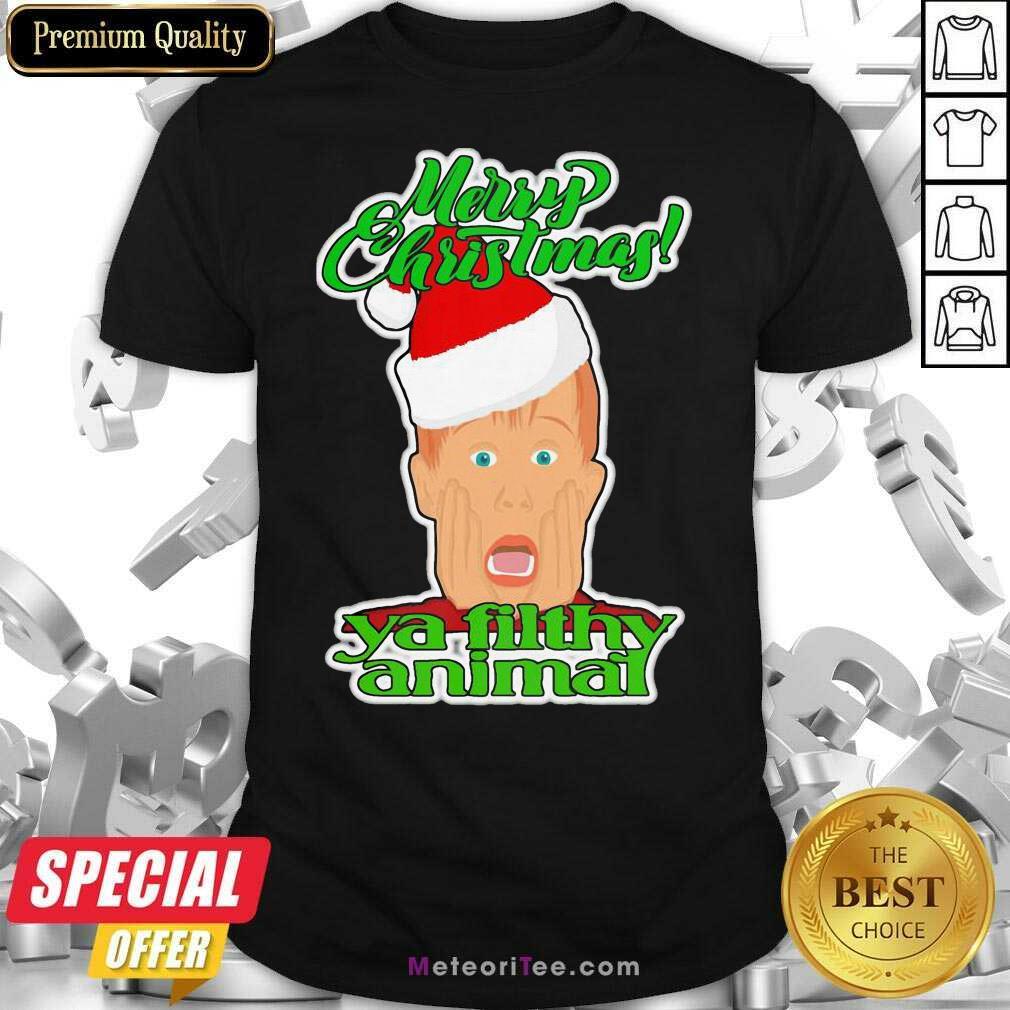 Top Home Alone Movie Santa Merry Christmas Ya Filthy Animal Shirt
