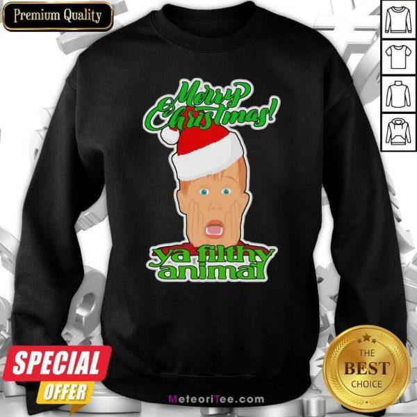 Top Home Alone Movie Santa Merry Christmas Ya Filthy Animal Sweatshirt