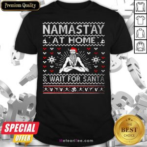 Top Namastay At Home And Wait For Santa Shirt