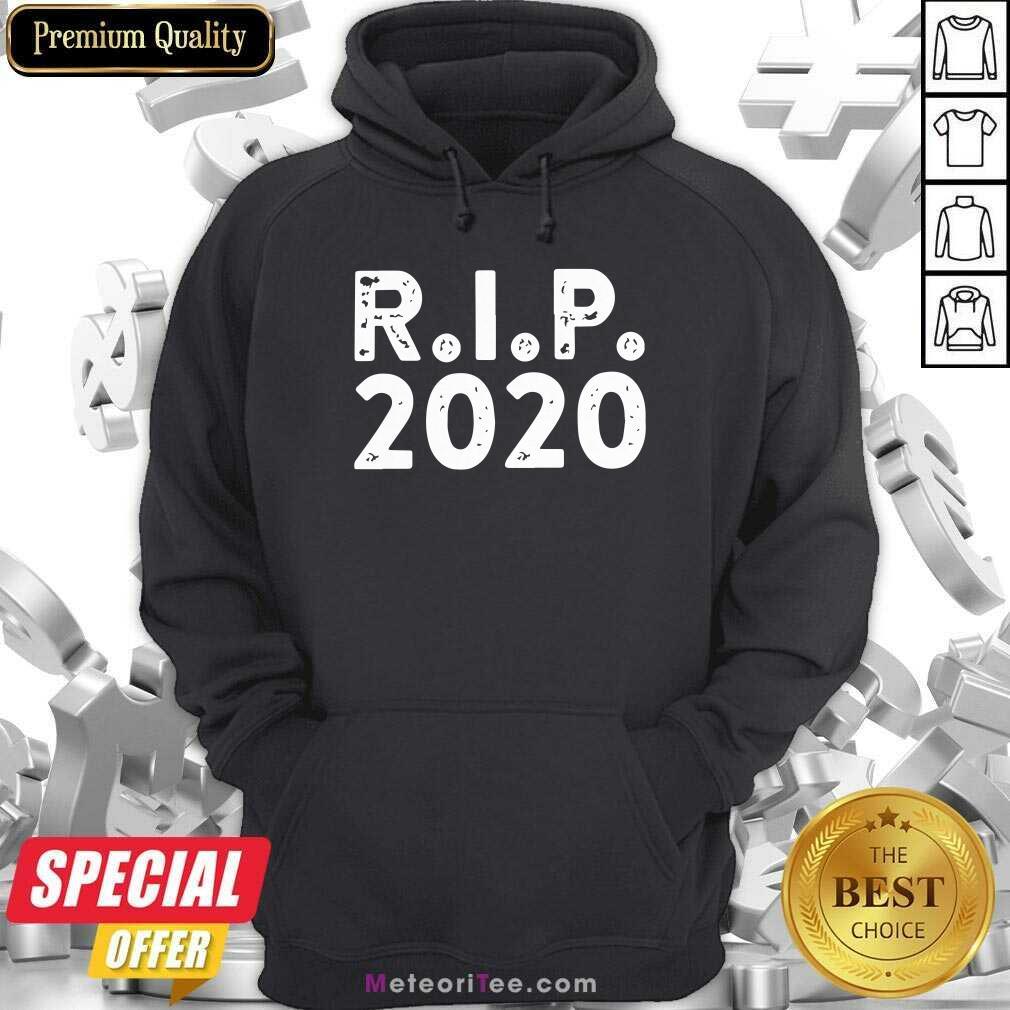R I P 2020 Hoodie - Design By Meteoritee.com