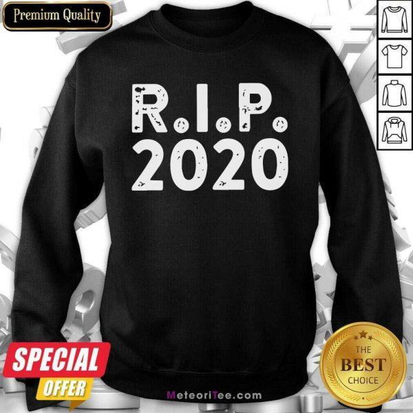 R I P 2020 Sweatshirt - Design By Meteoritee.com