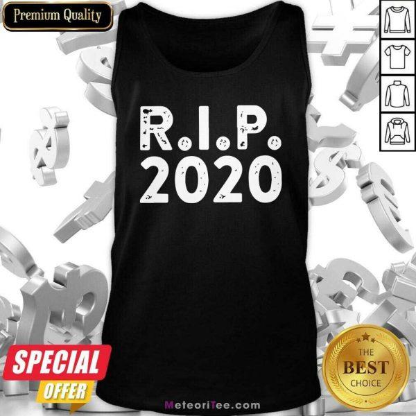 R I P 2020 Tank Top - Design By Meteoritee.com