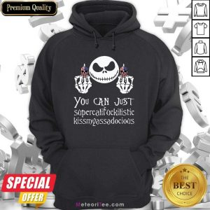 Jack Skellington Fuck Skull You Can Supercalifuckilistic Kissmyassadocious Hoodie- Design By Meteoritee.com