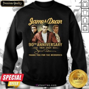 James Dean 90th Anniversary 1931 2021 Thank You For The Memories Signature Sweatshirt - Design By Meteoritee.com