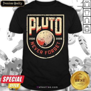 Pluto Never Forget Retro Style Science Space 1930 2021 Shirt- Design By Meteoritee.com