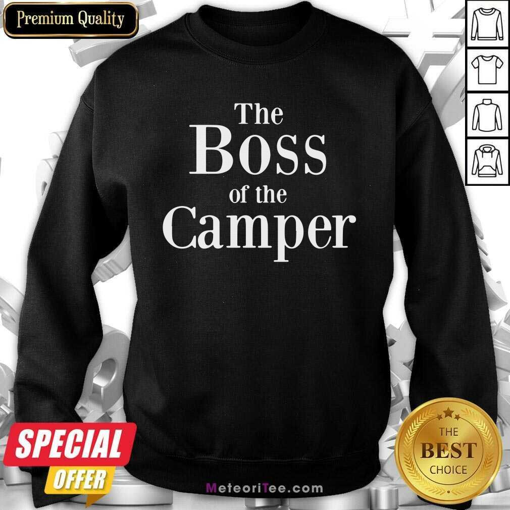 The Boss Of The Camper Sweatshirt - Design By Meteoritee.com