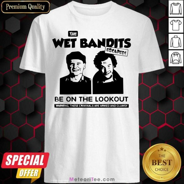 The Wet Bandits Escaped Be On The Lookout Shirt - Design By Meteoritee.com