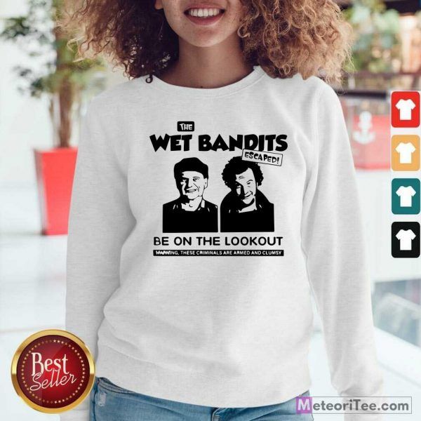 The Wet Bandits Escaped Be On The Lookout Sweatshirt- Design By Meteoritee.com