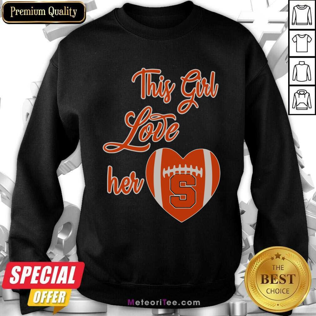 This Girl Love Hear Heart Syracuse Orange Football Sweatshirt - Design By Meteoritee.com