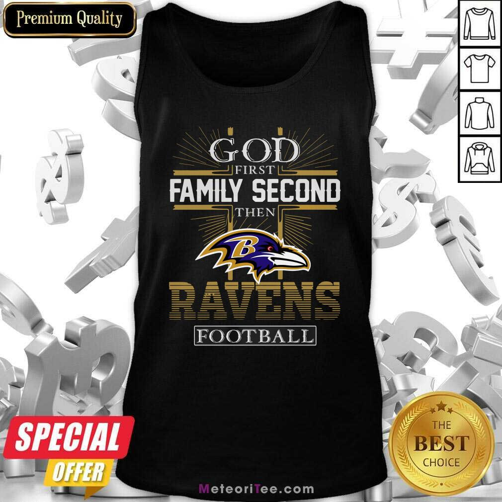 God First Family Second Then Baltimore Ravens Football Tank Top - Design By Meteoritee.com
