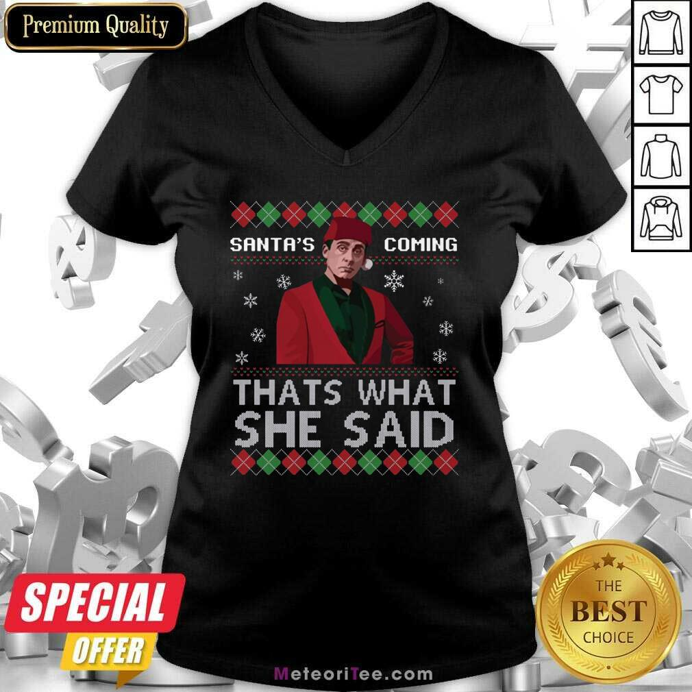 Michael Scott Santa's Coming That's What She Said Ugly Christmas V-neck - Design By Meteoritee.com