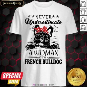 Never Underestimate A Woman With A French Bulldog Mom Shirt - Design By Meteoritee.com