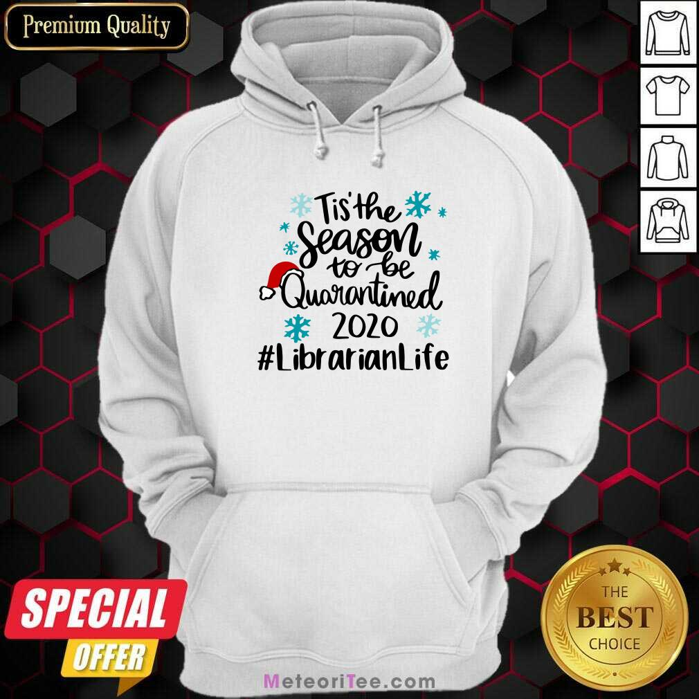 Tis' The Season To Be Quarantined 2020 Librarian Life Merry Christmas Hoodie- Design By Meteoritee.com
