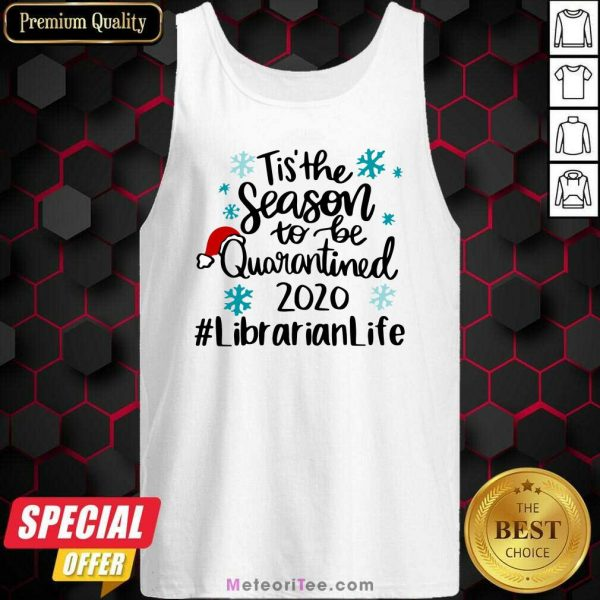 Tis' The Season To Be Quarantined 2020 Librarian Life Merry Christmas Tank Top- Design By Meteoritee.com