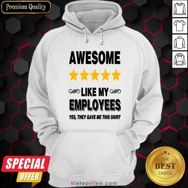 Like My Employees Hoodie - Design By Meteoritee.com