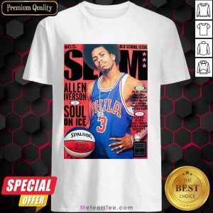 Old School Issue Slam Allen Iverson Soul On Ice Shirt- Design By Meteoritee.com