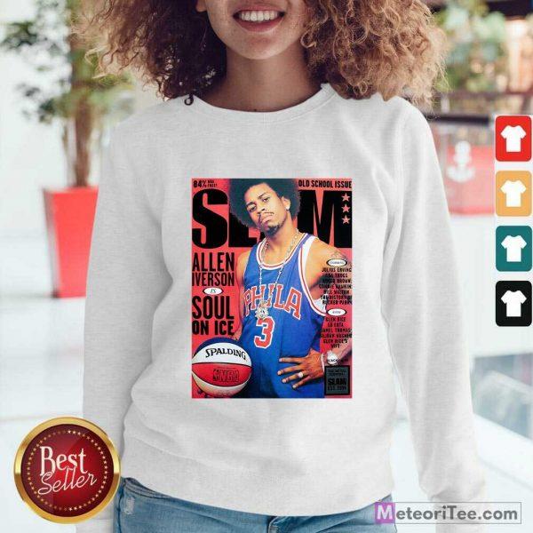 Old School Issue Slam Allen Iverson Soul On Ice Sweatshirt- Design By Meteoritee.com