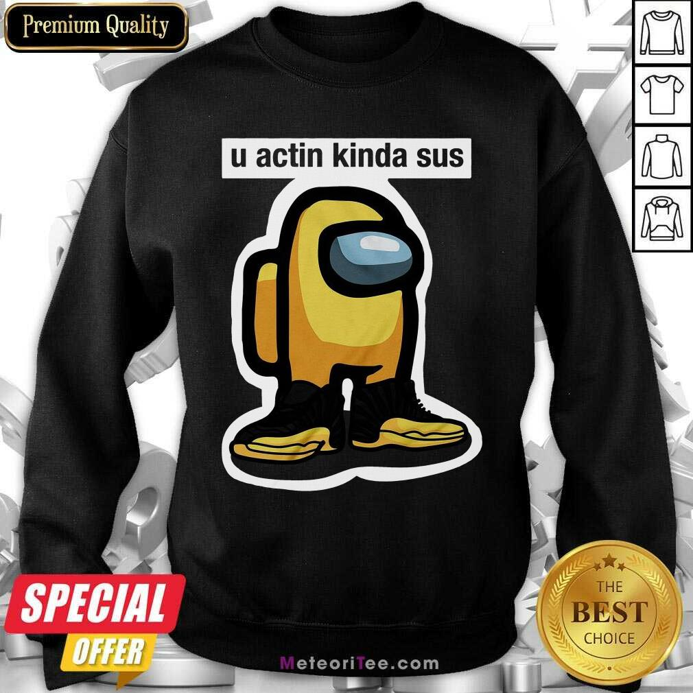U Acting Kinda Sus Among Yellow And Black Jordan 12 Sweatshirt - Design By Meteoritee.com