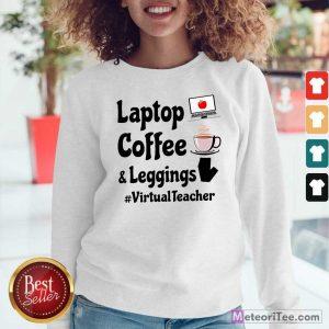 Virtual Teacher Laptop Coffee And Leggings Sweatshirt - Design By Meteoritee.com