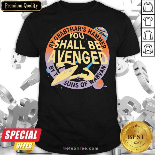 By Grabthar's Hammer You Shall Be Avenged Shirt - Design By Meteoritee.com