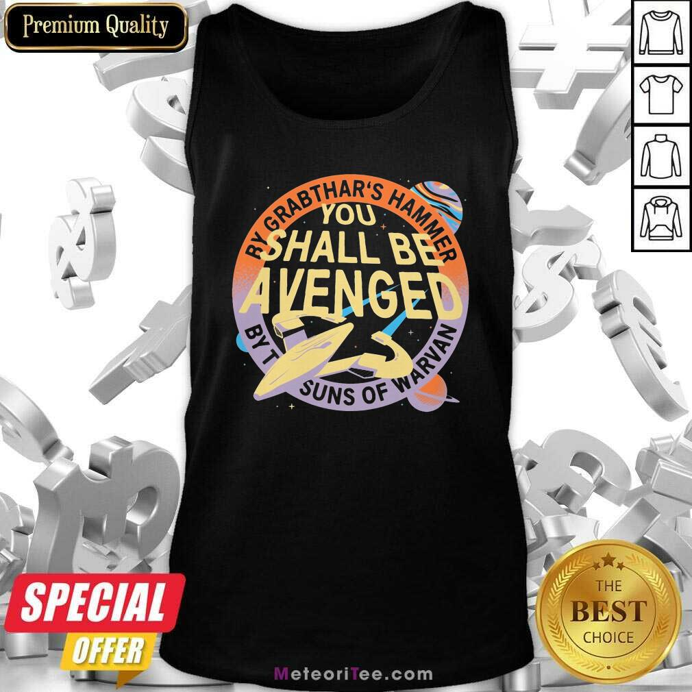 By Grabthar's Hammer You Shall Be Avenged Tank Top - Design By Meteoritee.com