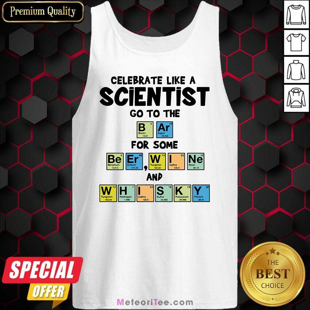Celebrate Like A Scientist Go To The Bar For Some Beer Wine And Whisky Tank Top - Design By Meteoritee.com