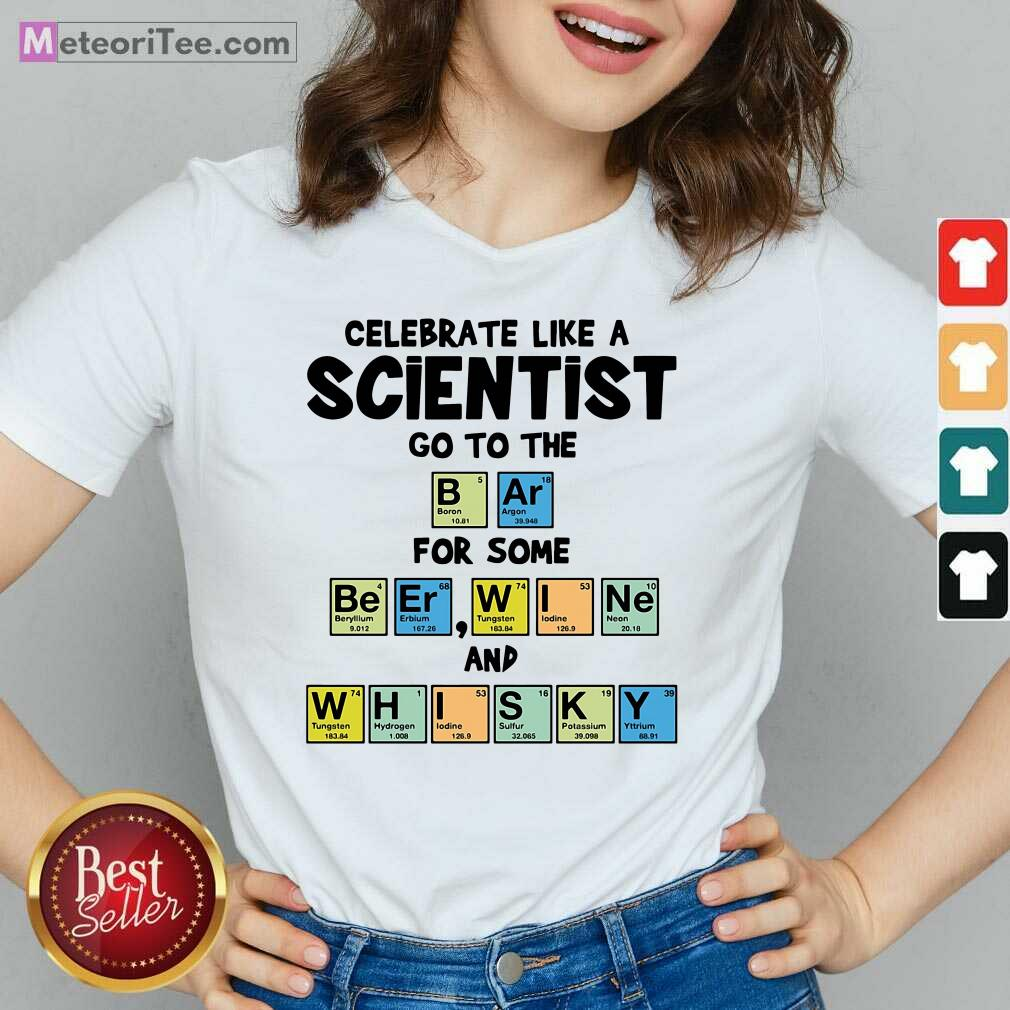 Celebrate Like A Scientist Go To The Bar For Some Beer Wine And Whisky V-neck - Design By Meteoritee.com