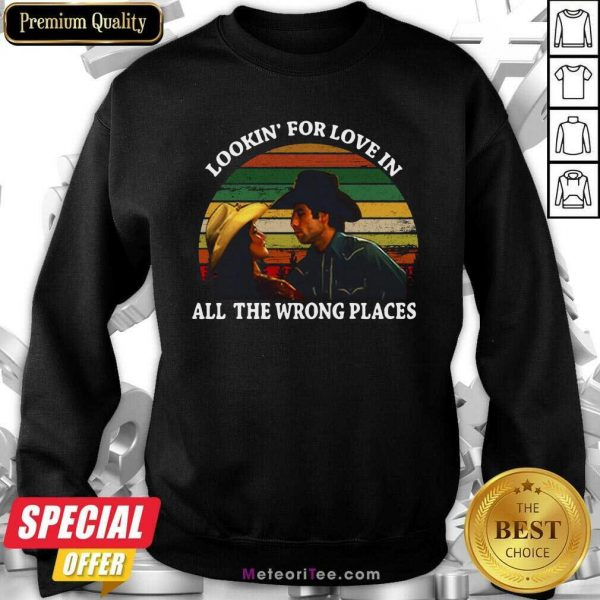 Looking For Love In All The Wrong Places Music Top Vintage Sweatshirt - Design By Meteoritee.com