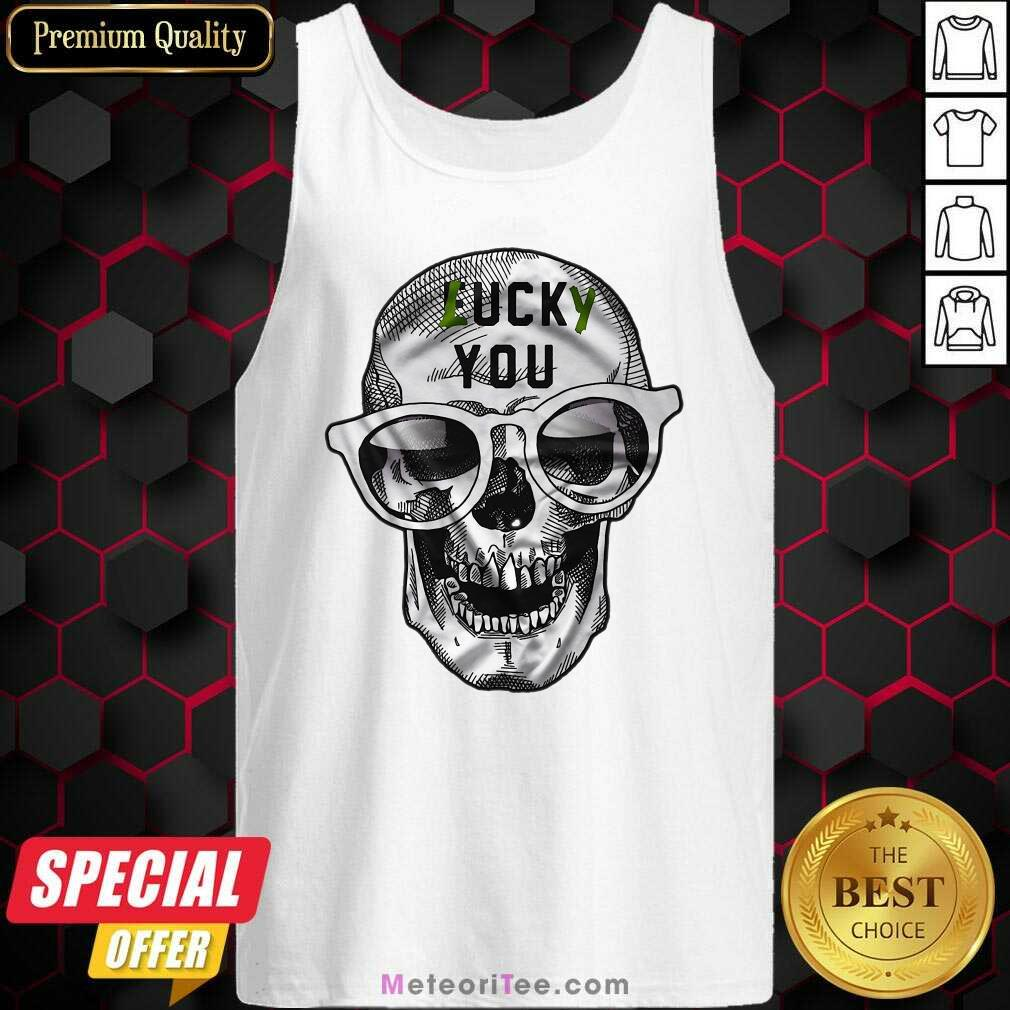 Skull Lucky You Fuck You Tank Top - Design By Meteoritee.com