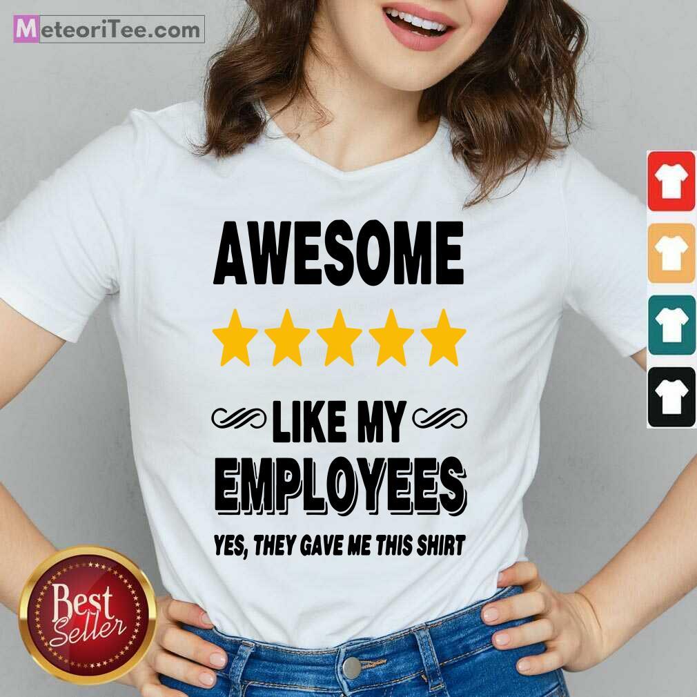 Like My Employees V-neck - Design By Meteoritee.com