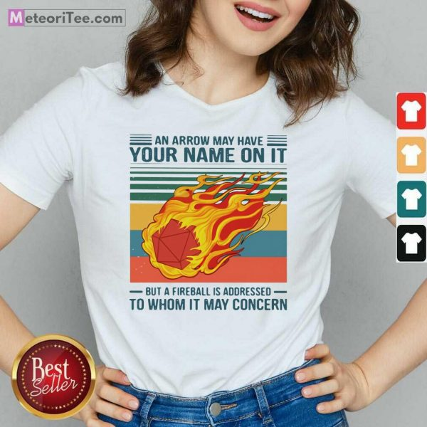 An Arrow May Have Your Name On It Fireball To Whom It May Concern V-neck - Design By Meteoritee.com