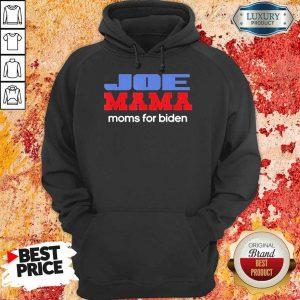 Great Joe Mama Moms For Biden 1 Hoodie