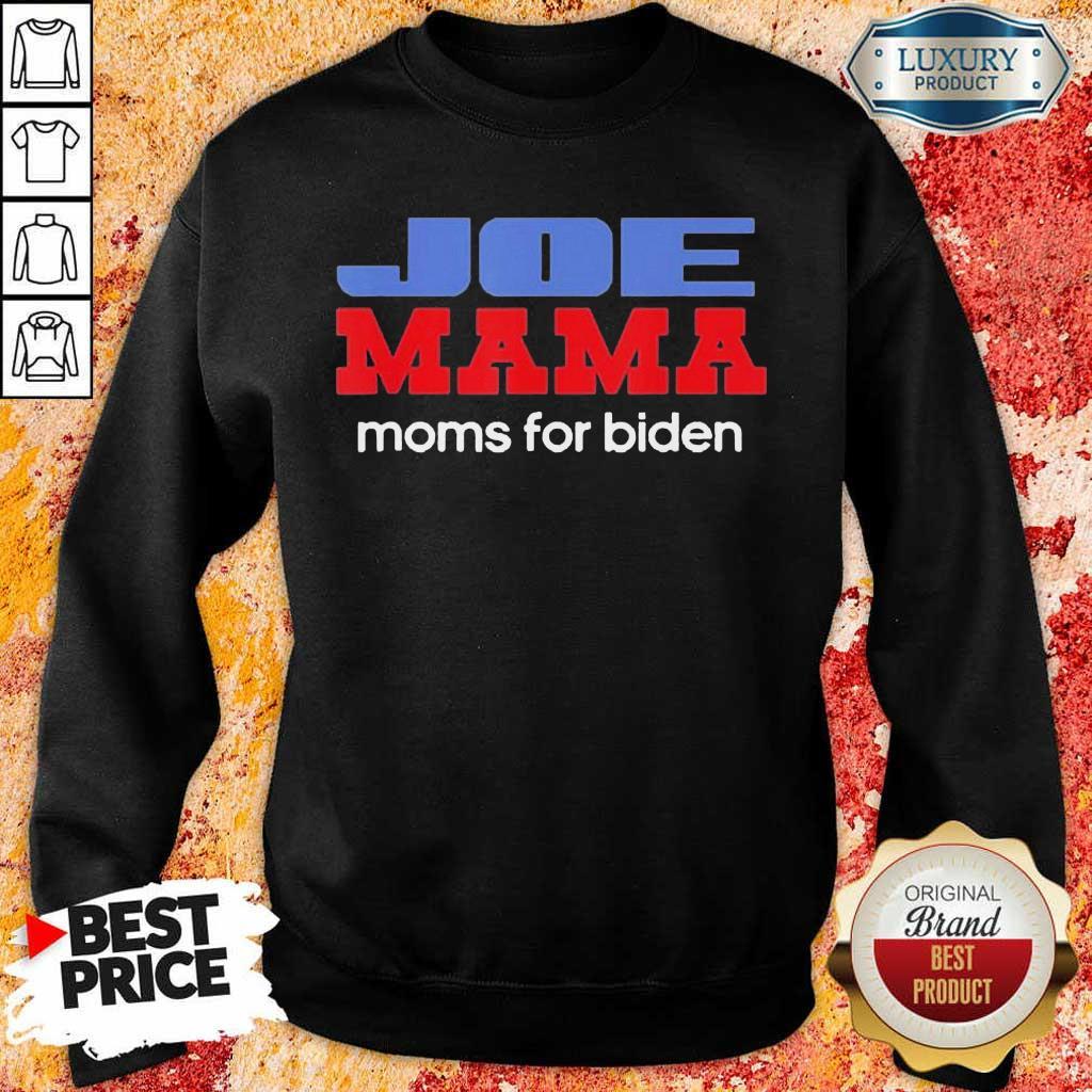 Great Joe Mama Moms For Biden 1 Sweatshirt