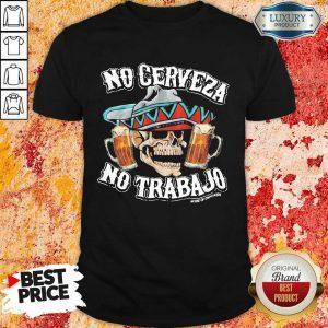 Negative No Cerveza No Trabajo Skull 10 Beer Shirt - Design by Meteoritee.com