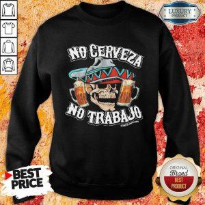 Negative No Cerveza No Trabajo Skull 10 Beer Sweatshirt - Design by Meteoritee.com
