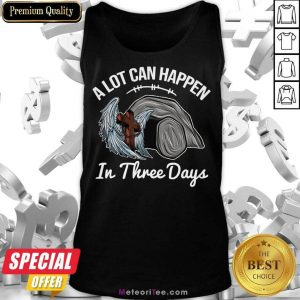 A Lot Can Happen In 3 Days Christian Easter Tank Top - Design By Meteoritee.com