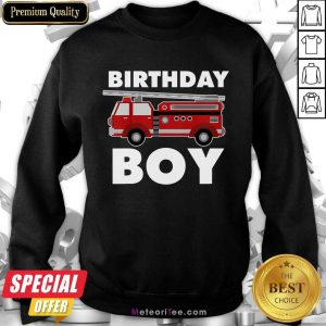 Birthday Boy 6 Fire Truck Sweatshirt - Design By Meteoritee.com