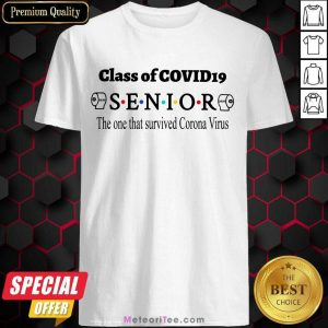Official Class Of Covid 19 Senior The One That Survived Coronavirus Shirt
