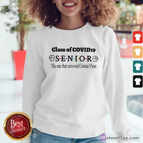 Official Class Of Covid 19 Senior The One That Survived Coronavirus Sweatshirt
