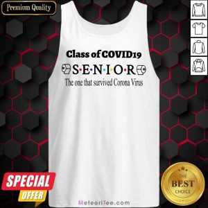 Official Class Of Covid 19 Senior The One That Survived Coronavirus Tank Top