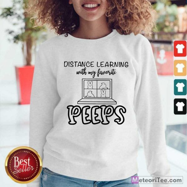 Official Distance Learning With My Favorite Peeps Sweatshirt