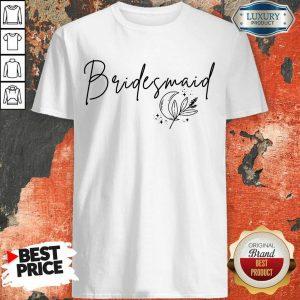 Excellent Bridesmaid Shirt