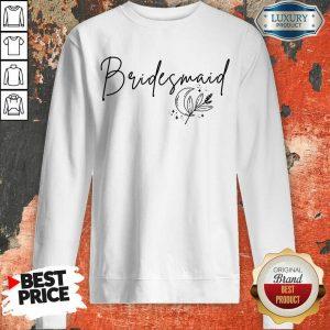Excellent Bridesmaid Sweatshirt