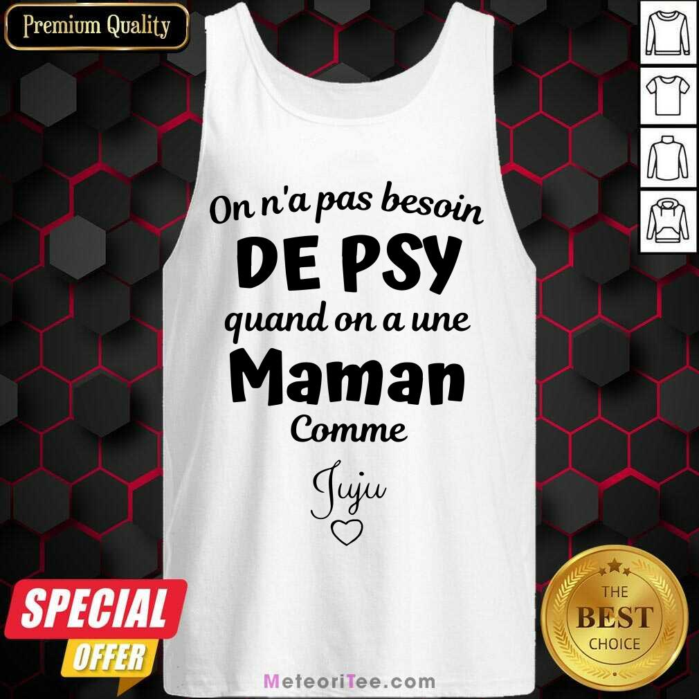 Good On N'a Pas Besoin De Psy Quand On A Une Maman Comme Stephanie Tank Top